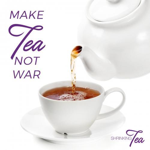 Shrinking Tea - Make Tea Not War